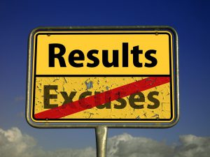 Make results, not excuses