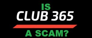 The text in this image asks the question Is Club 365 a scam